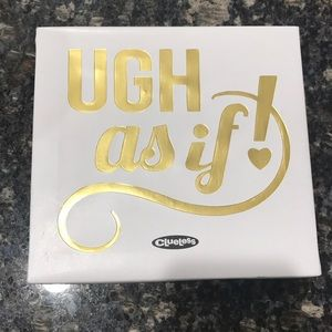 """""""Ugh As If! Clueless Sign"""